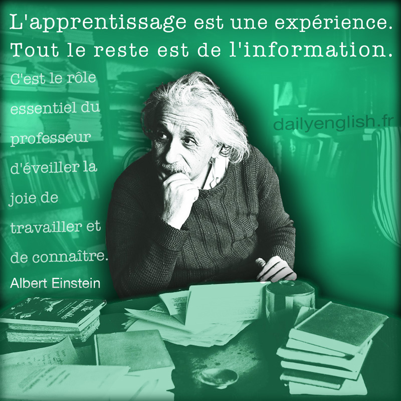 Albert Einstein quotagraphic in French for Learning is experience, everything else is just knowledge. Image share for social media